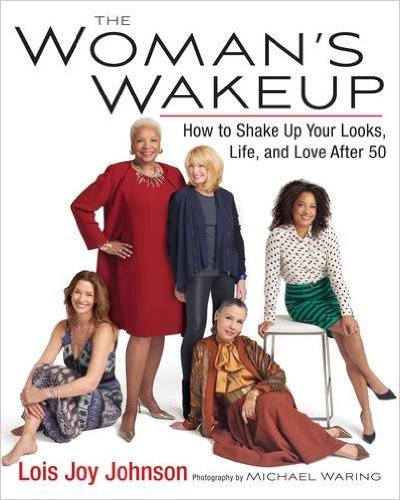 The Woman's Wakeup - How to Shake Up Your Looks, Life, and Love After 50. The fashion alone is worth the book! Love it!