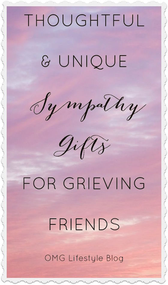 Thoughtful And Unique Sympathy Gifts For Grieving Friends