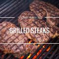 Tips for perfectly grilled steaks